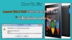 حل مشکل خاموشی و ویبره تبلت لنوو Lenovo Tab 3 مدل TB3-710I